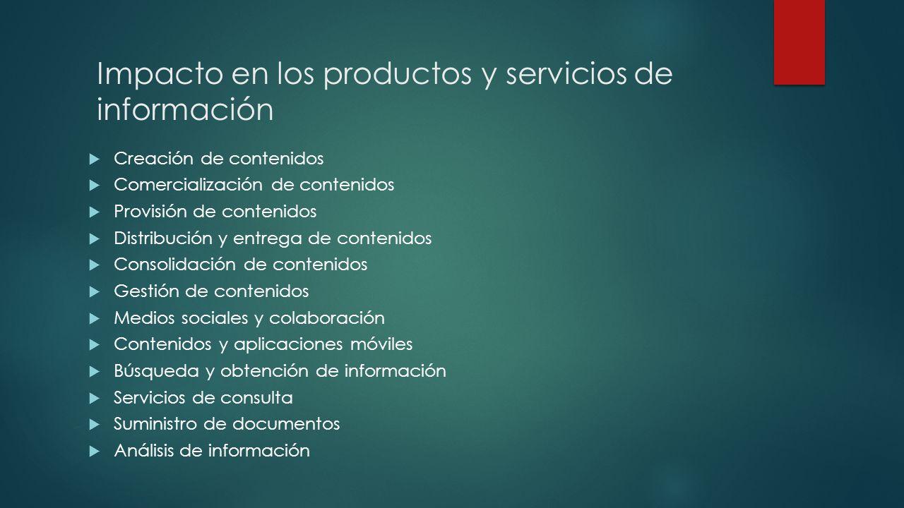 Impacto en los productos y servicios de información