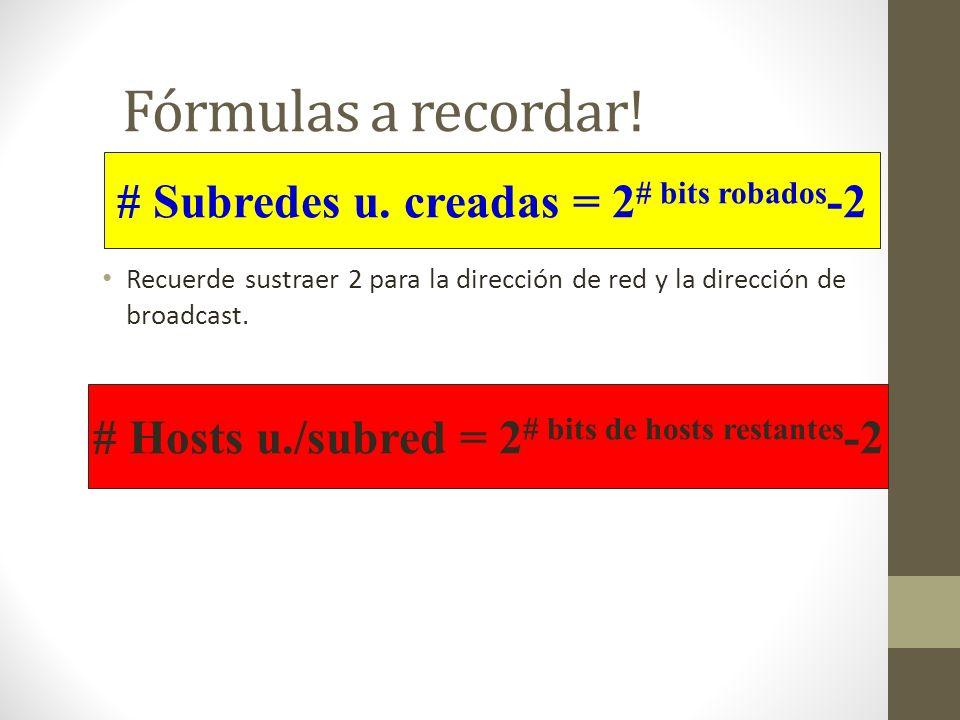 Fórmulas a recordar! # Subredes u. creadas = 2# bits robados-2