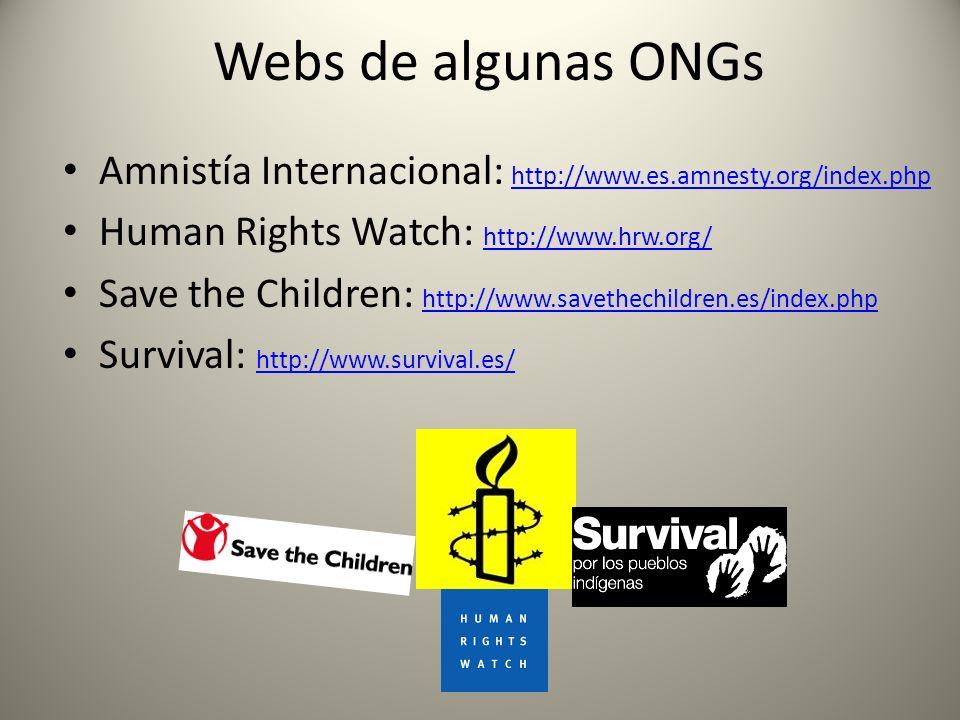 Webs de algunas ONGs Amnistía Internacional: http://www.es.amnesty.org/index.php. Human Rights Watch: http://www.hrw.org/