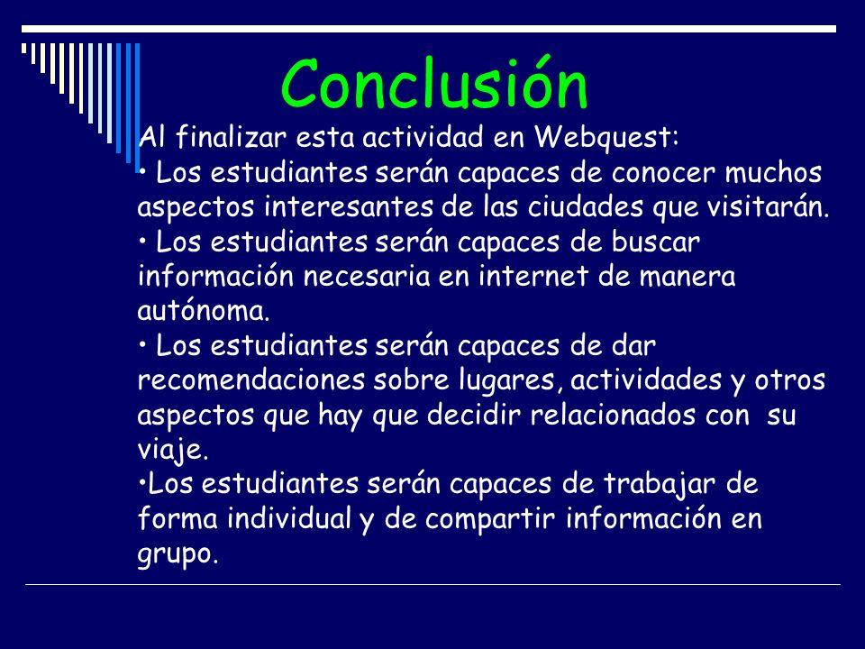 Conclusión Al finalizar esta actividad en Webquest: