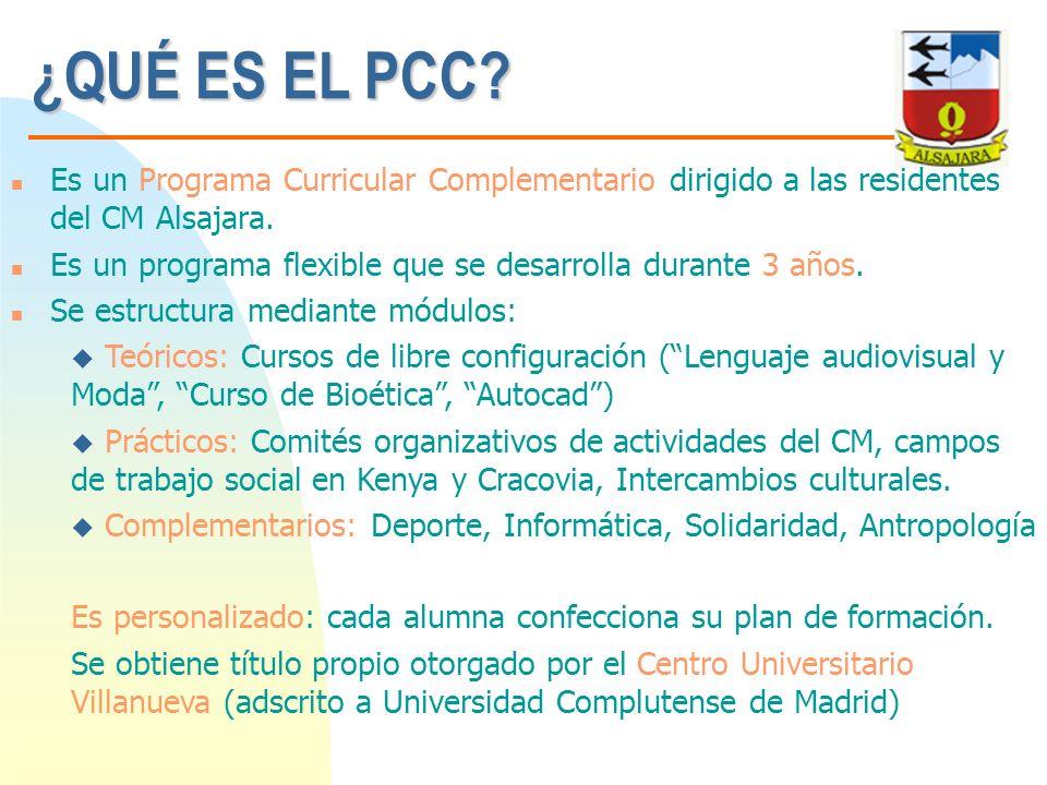 ¿QUÉ ES EL PCC Es un Programa Curricular Complementario dirigido a las residentes del CM Alsajara.