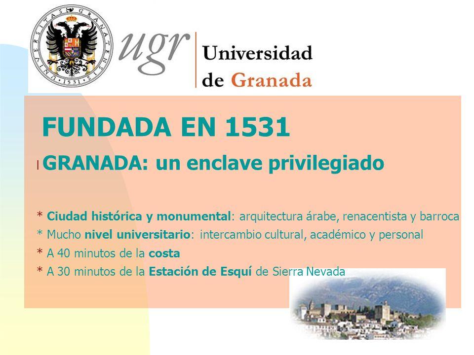 FUNDADA EN 1531 l GRANADA: un enclave privilegiado