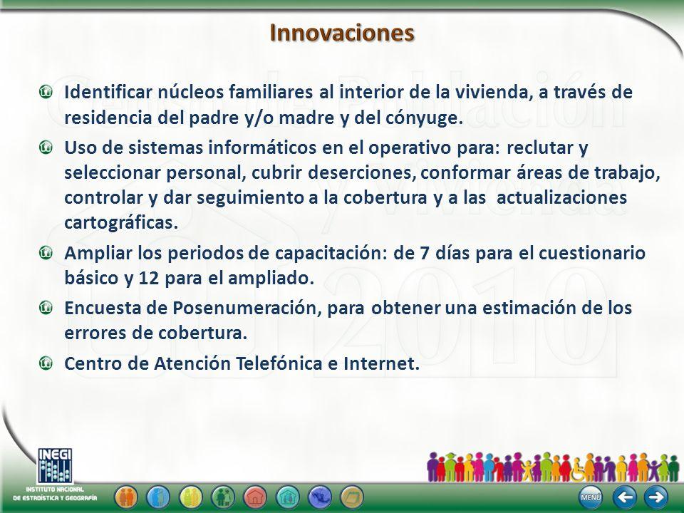 Innovaciones Identificar núcleos familiares al interior de la vivienda, a través de residencia del padre y/o madre y del cónyuge.