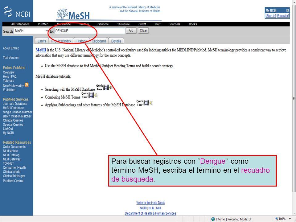 Dengue 1Para buscar registros con Dengue como término MeSH, escriba el término en el recuadro de búsqueda.
