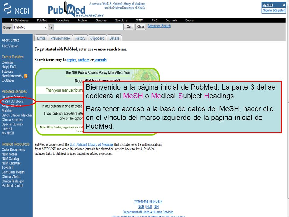 PubMed homepage Bienvenido a la página inicial de PubMed. La parte 3 del se dedicará al MeSH o Medical Subject Headings.