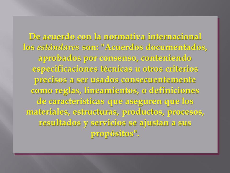 De acuerdo con la normativa internacional