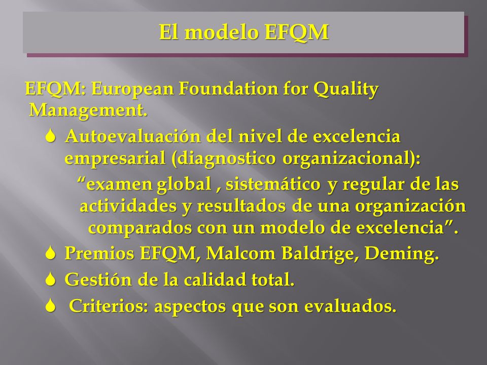El modelo EFQM EFQM: European Foundation for Quality Management.