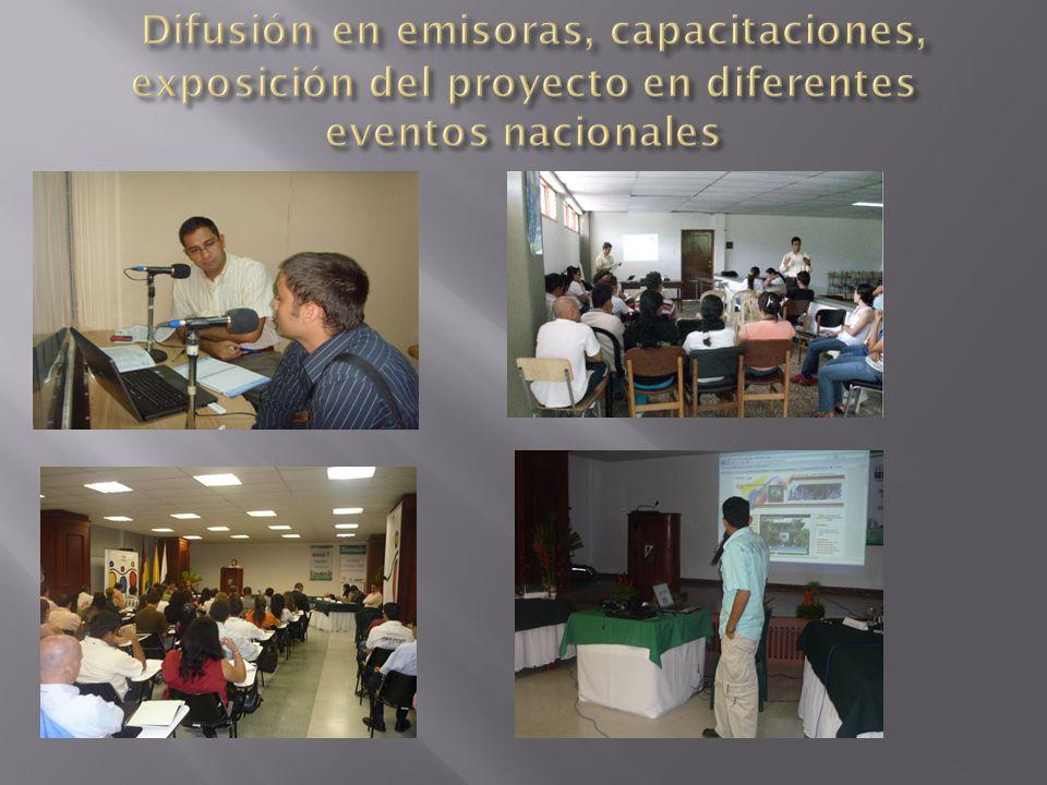 Difusión en emisoras, capacitaciones, exposición del proyecto en diferentes eventos nacionales