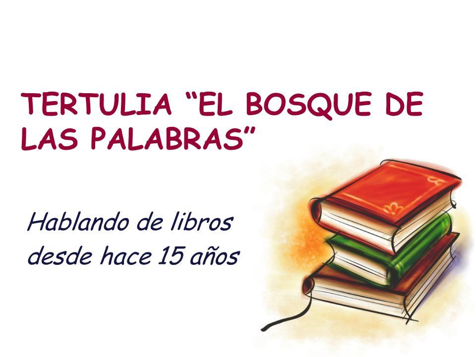 TERTULIA EL BOSQUE DE LAS PALABRAS