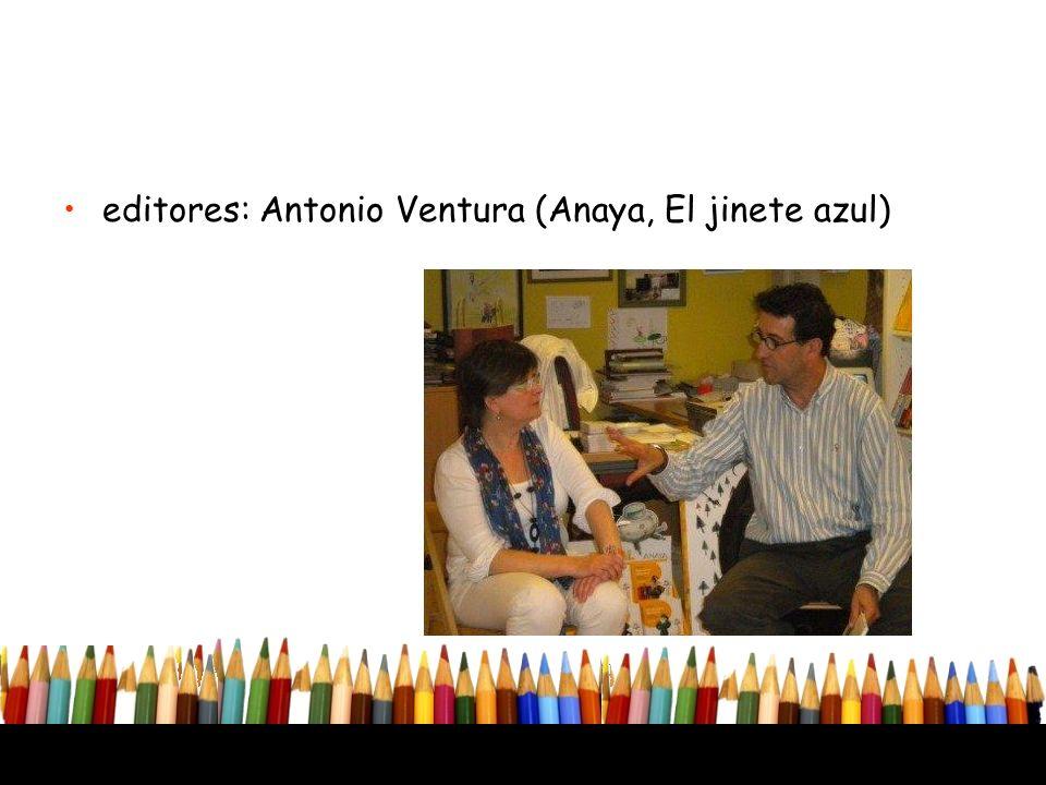 editores: Antonio Ventura (Anaya, El jinete azul)