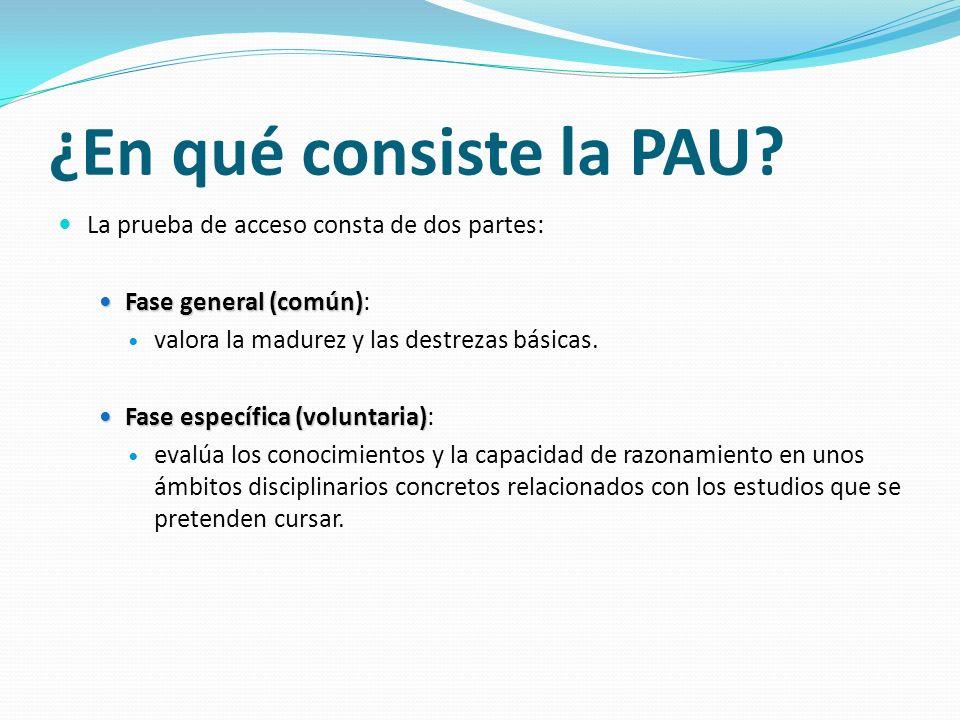¿En qué consiste la PAU La prueba de acceso consta de dos partes: