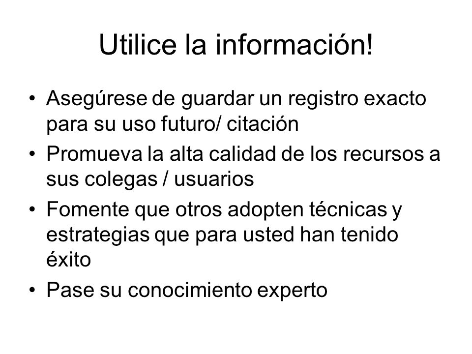 Utilice la información!