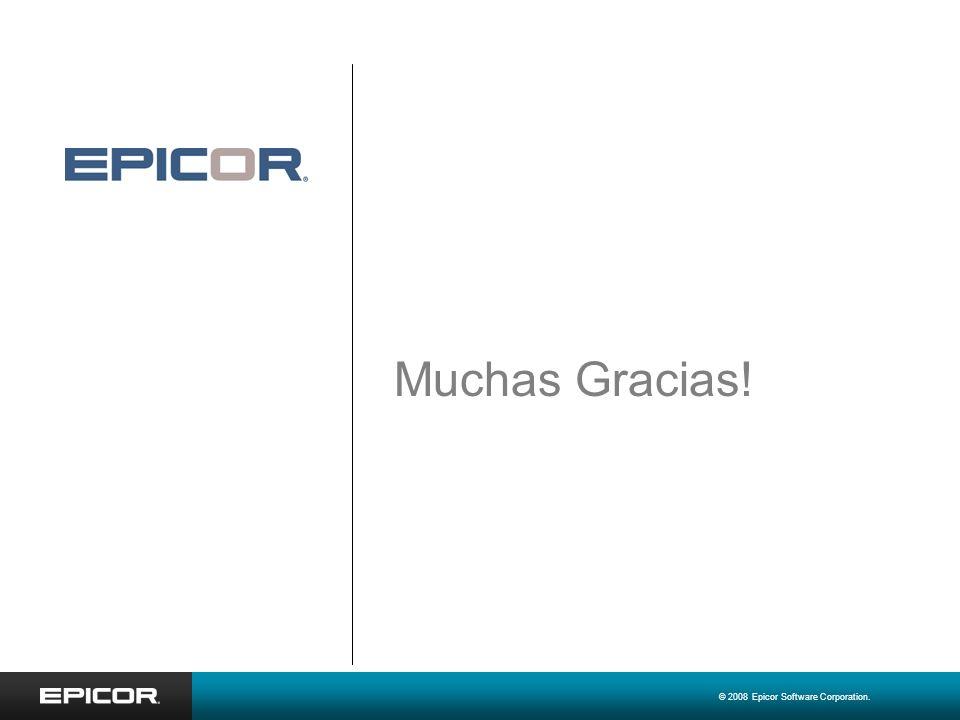 Muchas Gracias! © 2008 Epicor Software Corporation.