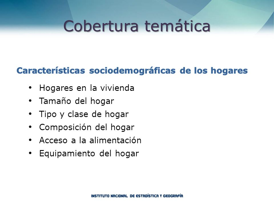 Cobertura temática Características sociodemográficas de los hogares
