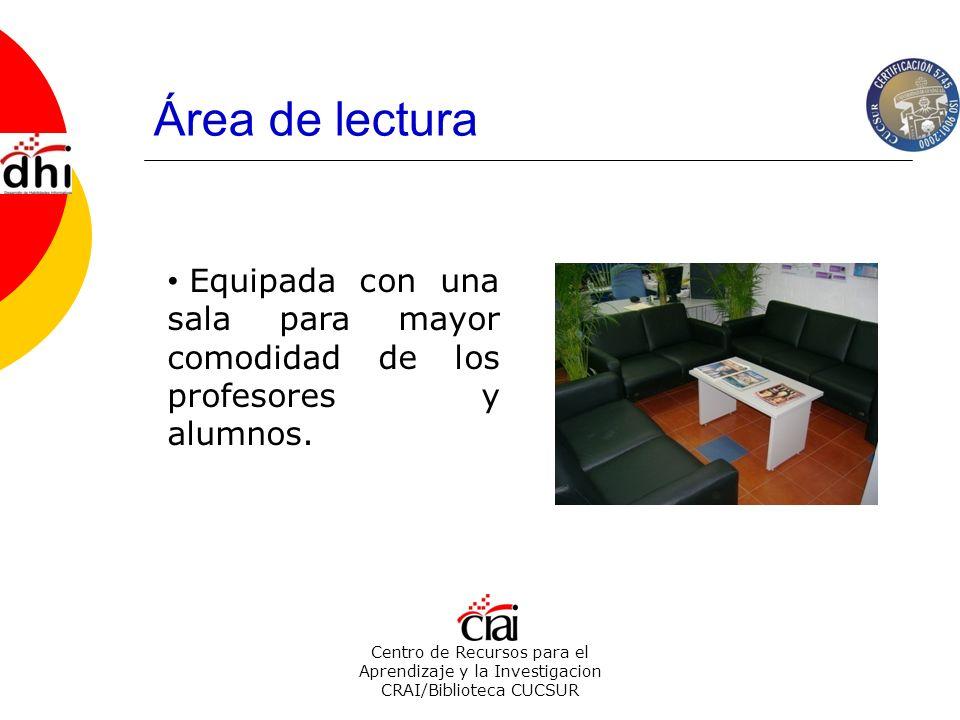 Área de lectura Equipada con una sala para mayor comodidad de los profesores y alumnos.