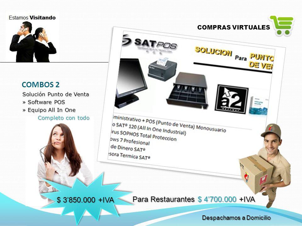 COMBOS 2 $ 3'850.000 +IVA Para Restaurantes $ 4'700.000 +IVA