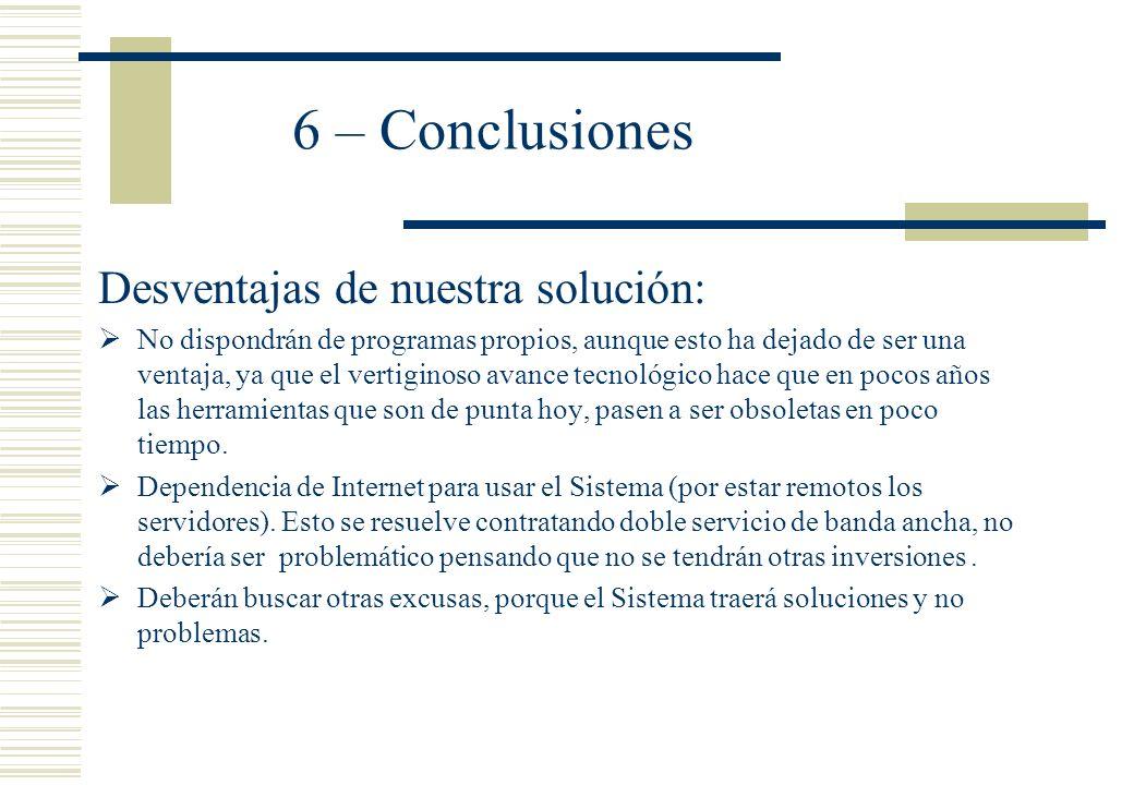 6 – Conclusiones Desventajas de nuestra solución: