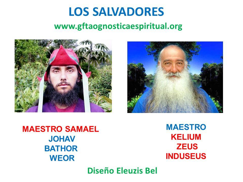 LOS SALVADORES www.gftaognosticaespiritual.org Diseño Eleuzis Bel