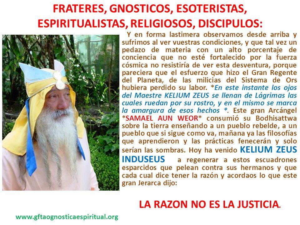 FRATERES, GNOSTICOS, ESOTERISTAS, ESPIRITUALISTAS, RELIGIOSOS, DISCIPULOS: