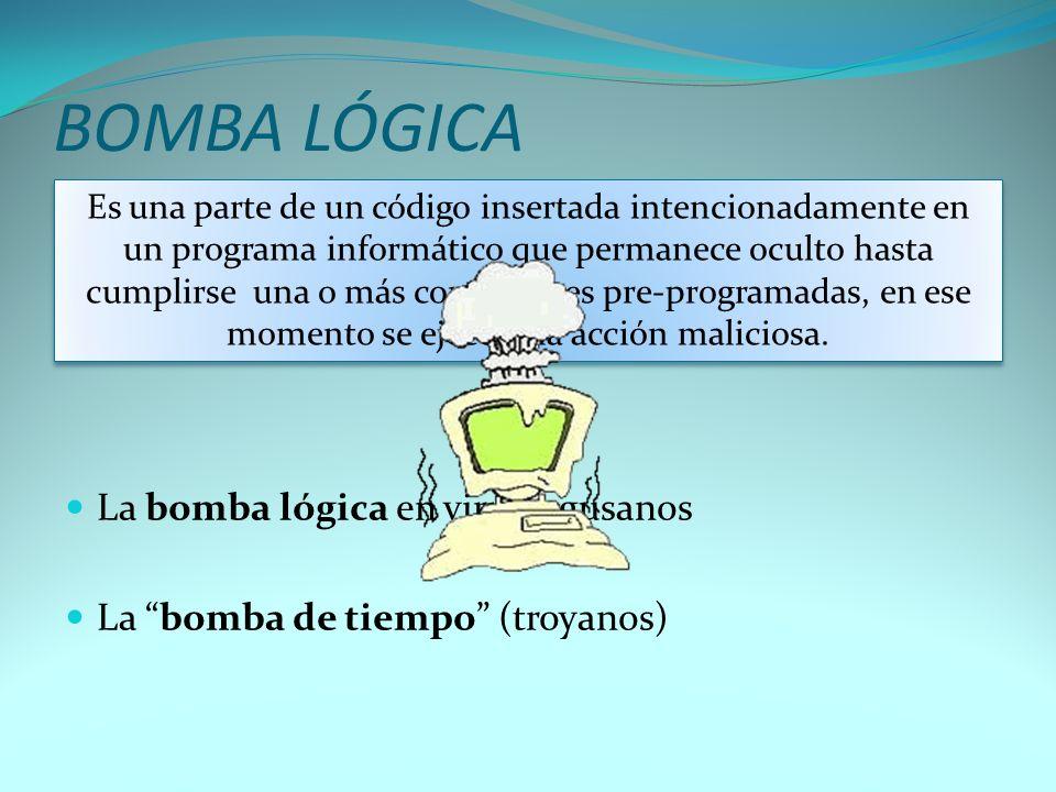 BOMBA LÓGICA La bomba lógica en virus y gusanos