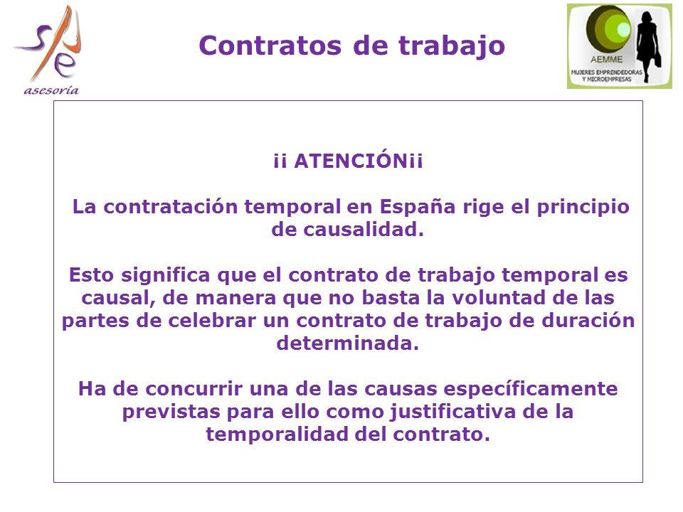 La contratación temporal en España rige el principio de causalidad.
