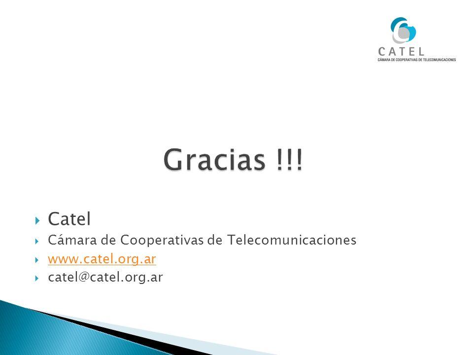Gracias !!! Catel Cámara de Cooperativas de Telecomunicaciones