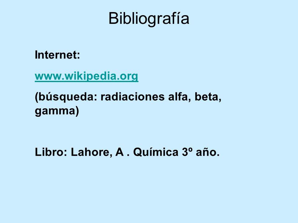 Bibliografía Internet: www.wikipedia.org