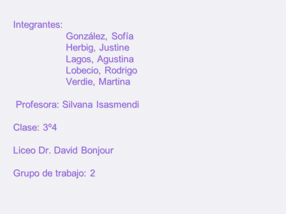 Integrantes: González, Sofía. Herbig, Justine. Lagos, Agustina. Lobecio, Rodrigo. Verdie, Martina.