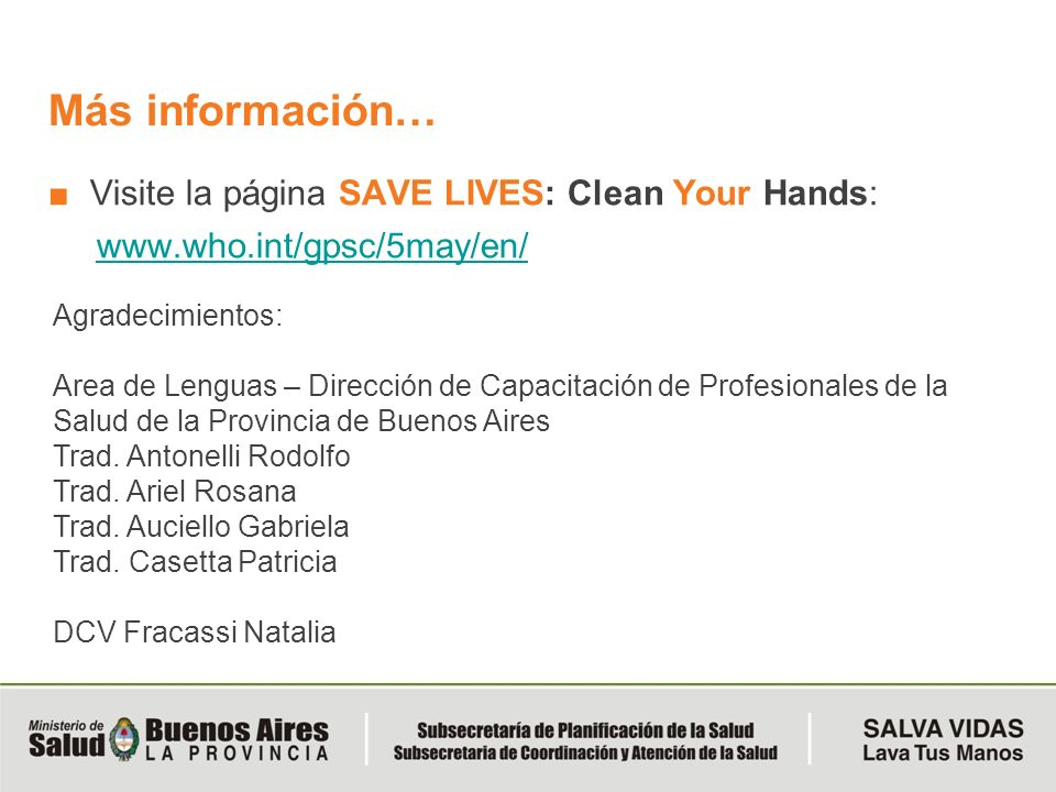 Más información… Visite la página SAVE LIVES: Clean Your Hands: