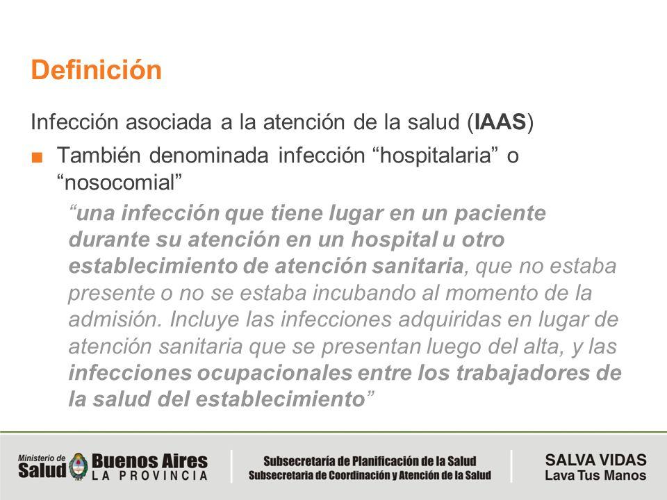 Definición Infección asociada a la atención de la salud (IAAS)