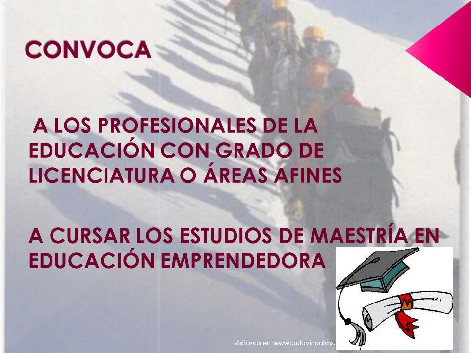 CONVOCA A CURSAR LOS ESTUDIOS DE MAESTRÍA EN EDUCACIÓN EMPRENDEDORA