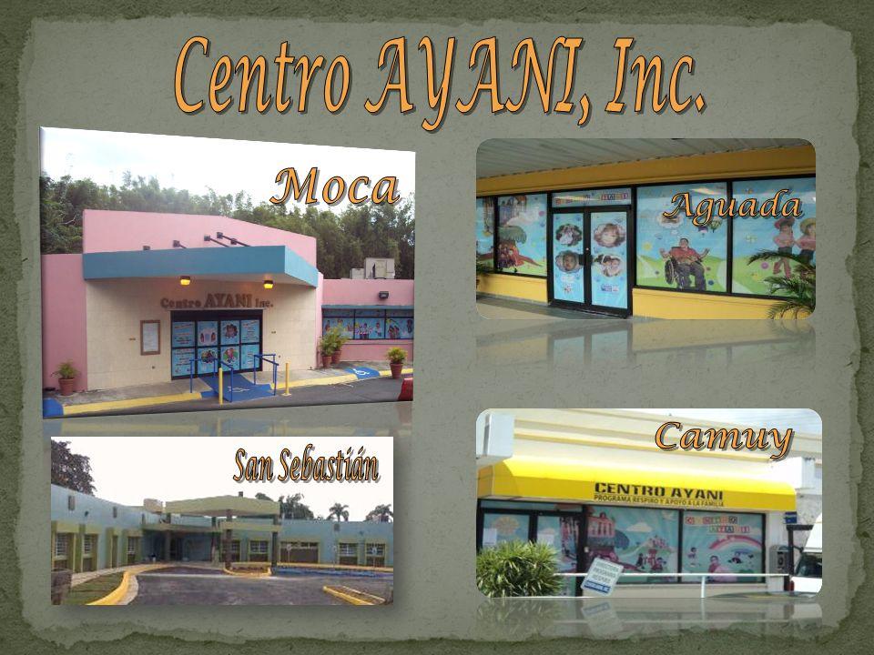 Centro AYANI, Inc. Moca Aguada Camuy San Sebastián