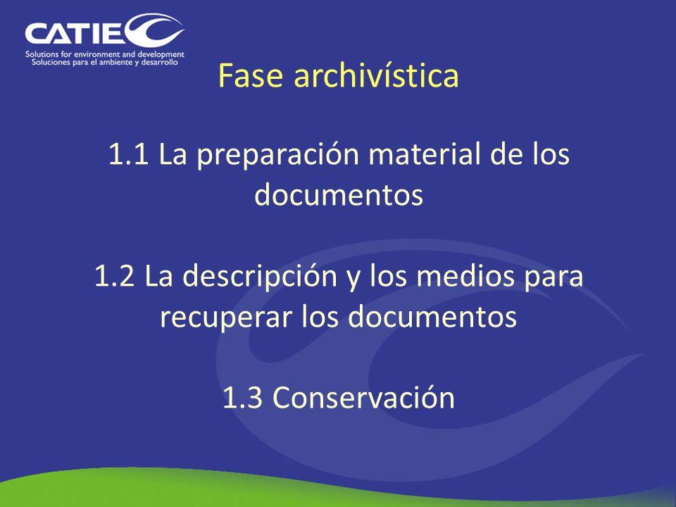 Fase archivística 1. 1 La preparación material de los documentos 1