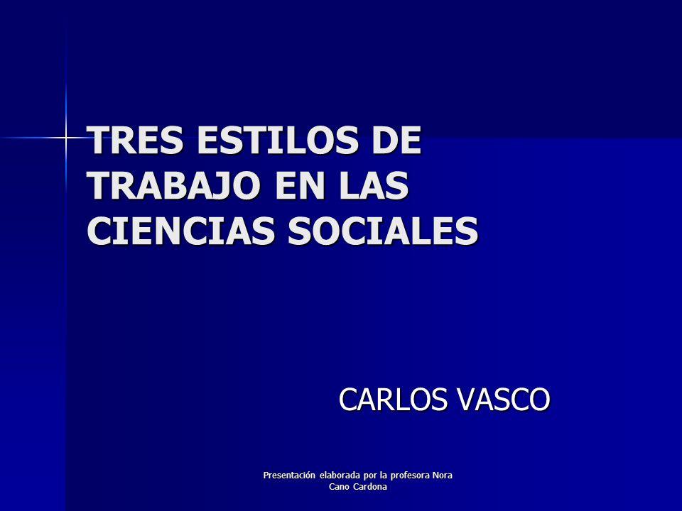 TRES ESTILOS DE TRABAJO EN LAS CIENCIAS SOCIALES