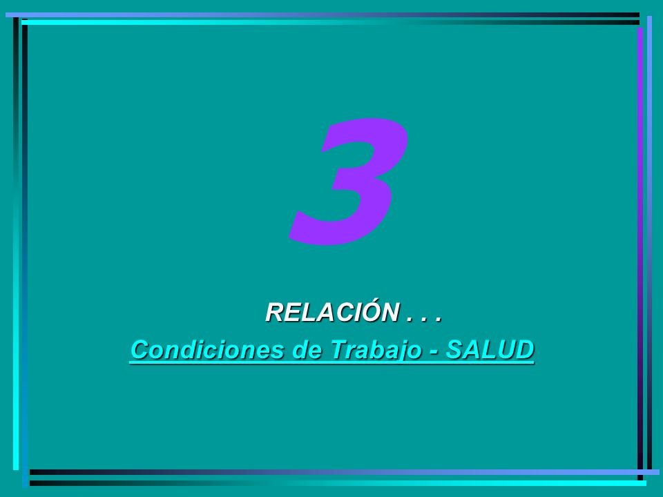 RELACIÓN . . . Condiciones de Trabajo - SALUD