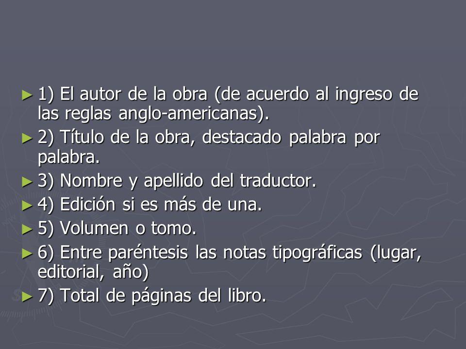 1) El autor de la obra (de acuerdo al ingreso de las reglas anglo-americanas).