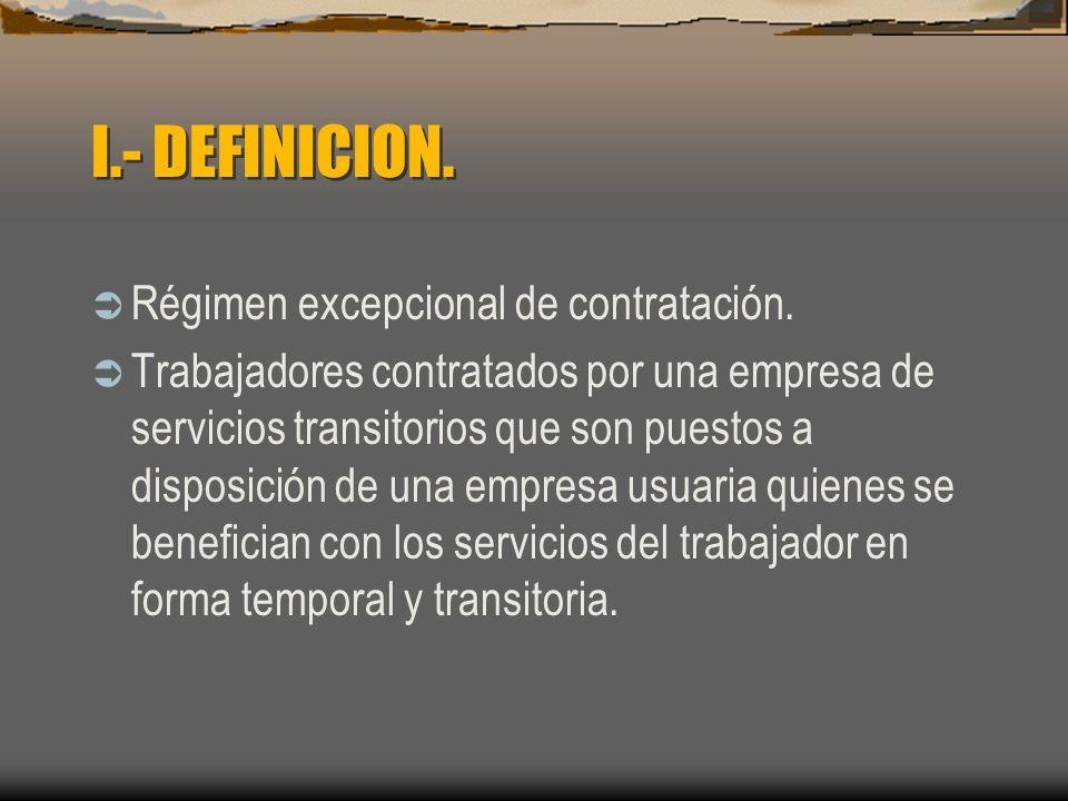 I.- DEFINICION. Régimen excepcional de contratación.