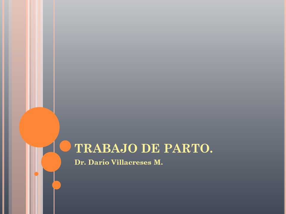 TRABAJO DE PARTO. Dr. Darío Villacreses M.
