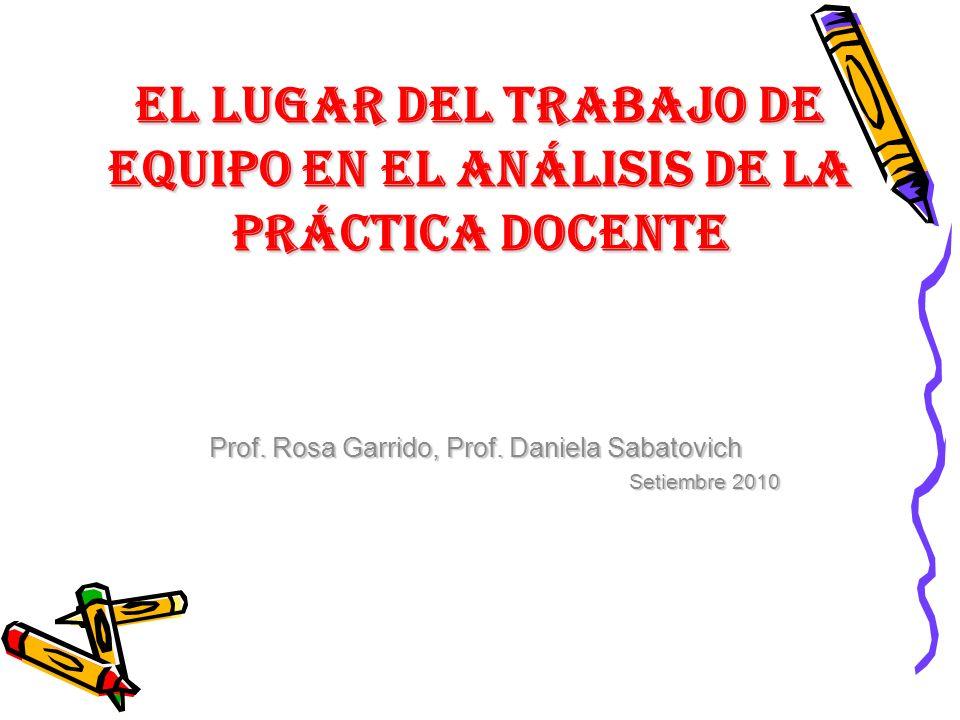 EL LUGAR DEL TRABAJO DE EQUIPO EN EL ANÁLISIS DE LA PRÁCTICA DOCENTE