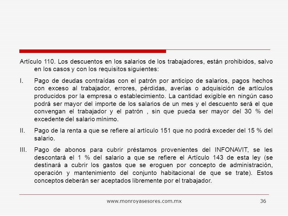 Artículo 110. Los descuentos en los salarios de los trabajadores, están prohibidos, salvo en los casos y con los requisitos siguientes: