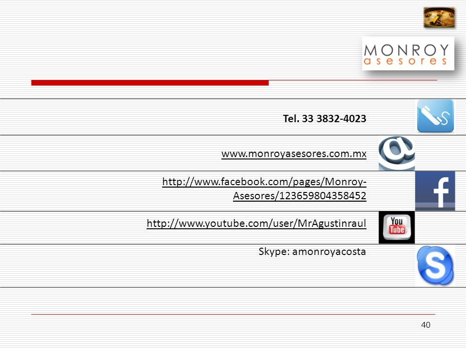 Tel. 33 3832-4023www.monroyasesores.com.mx. http://www.facebook.com/pages/Monroy-Asesores/123659804358452.