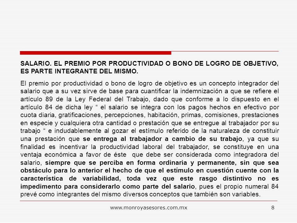 SALARIO. EL PREMIO POR PRODUCTIVIDAD O BONO DE LOGRO DE OBJETIVO, ES PARTE INTEGRANTE DEL MISMO.