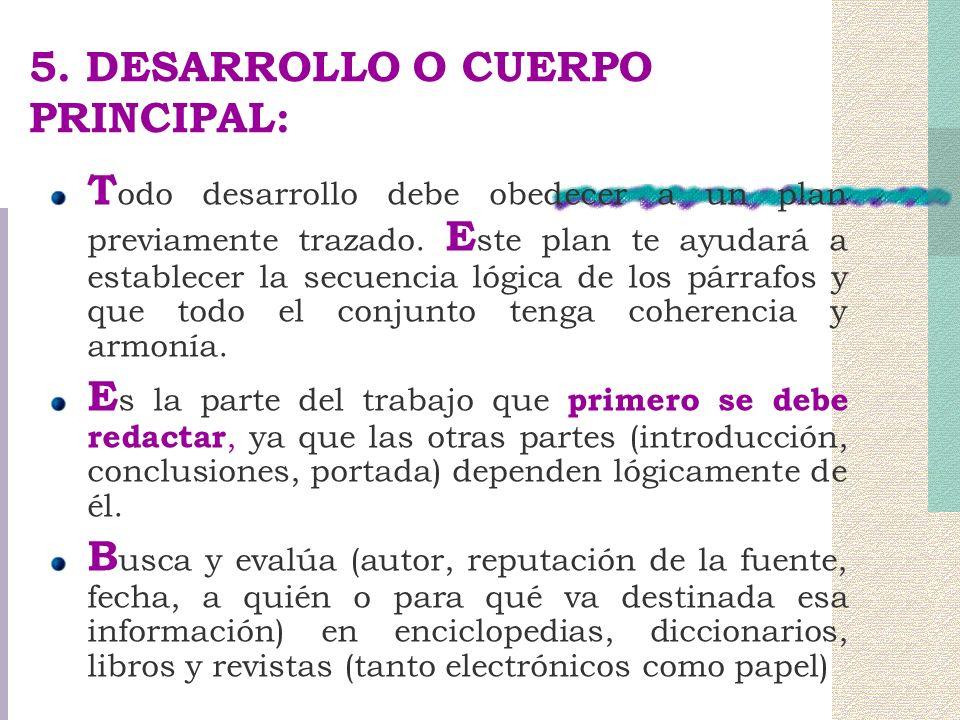 5. DESARROLLO O CUERPO PRINCIPAL: