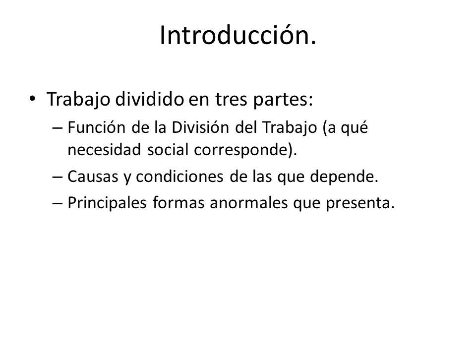 Introducción. Trabajo dividido en tres partes: