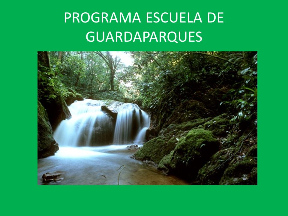 PROGRAMA ESCUELA DE GUARDAPARQUES