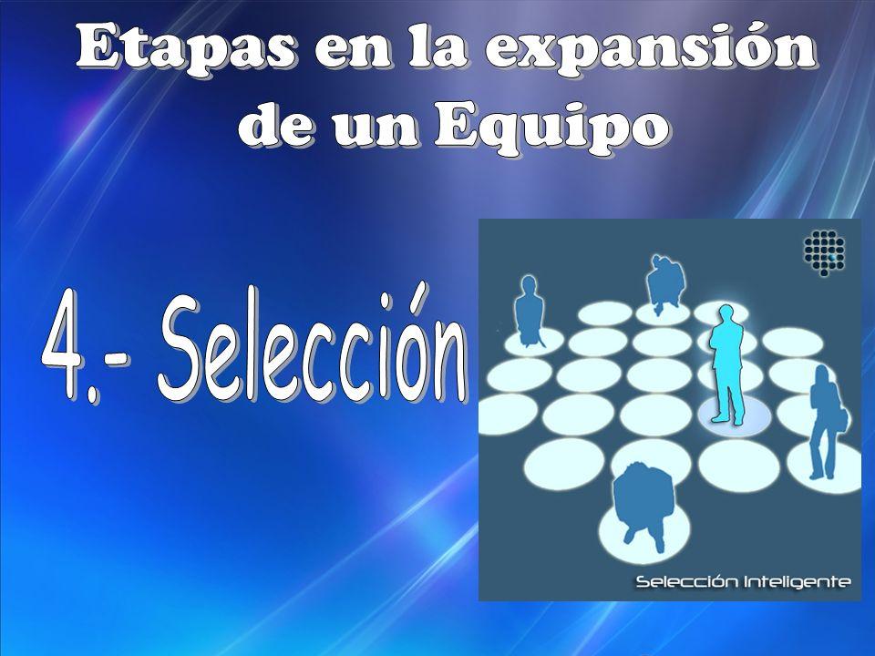 Etapas en la expansión de un Equipo 4.- Selección