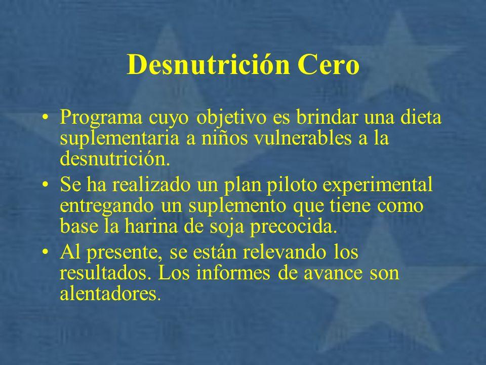 Desnutrición Cero Programa cuyo objetivo es brindar una dieta suplementaria a niños vulnerables a la desnutrición.