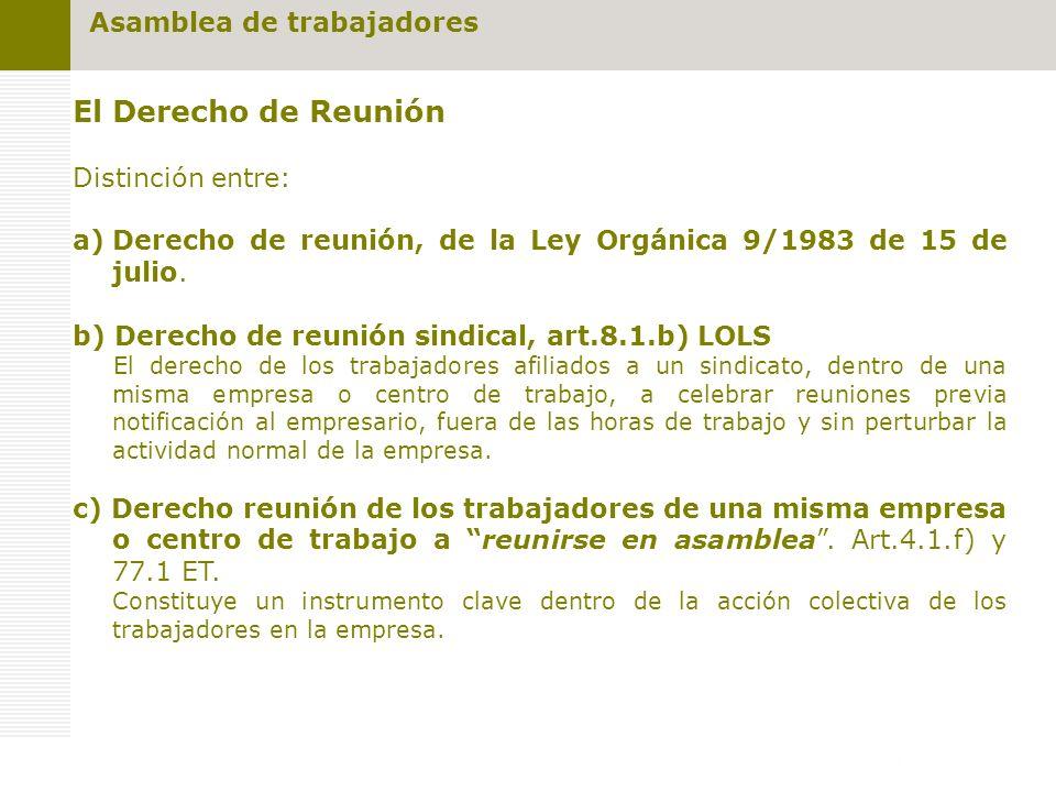El Derecho de Reunión Asamblea de trabajadores Distinción entre: