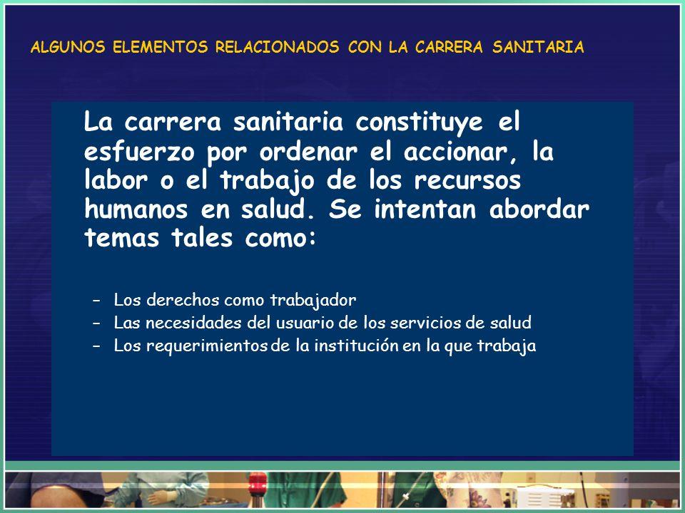 ALGUNOS ELEMENTOS RELACIONADOS CON LA CARRERA SANITARIA