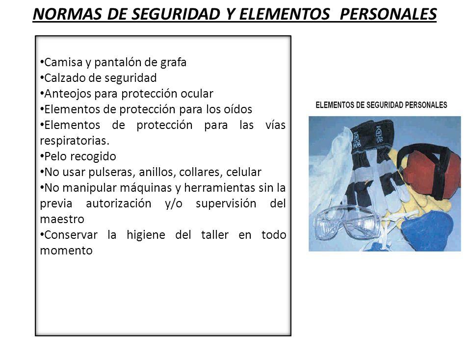 NORMAS DE SEGURIDAD Y ELEMENTOS PERSONALES